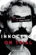 Innocence on Trial: The Framing of Ivan Henry