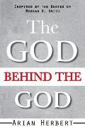The God Behind the God