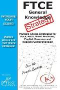 Ftce General Knowledge Strategy!: Winning Multiple Choice Strategies for the Ftce General Knowledge Test