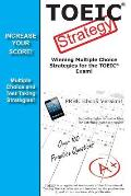 Toeic Strategy! Winning Multiple Choice Strategies for the Toeic Exam