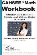 Cahsee Math Workbook: Math Exercises, Tutorials and Multiple Choice Strategies