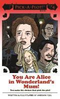 You Are Alice in Wonderlands Mum Pick A Plot Book 04