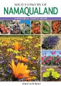 Wild Flowers of Namaqualand: A Botanical Society Guide, 4th Revised Edition