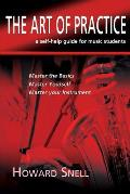 The Art of Practice: A Self-Help Guide for Music Students