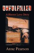 Unfulfilled: A Horror Love Story