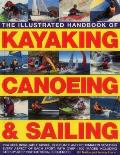 The Illustrated Handbook of Kayaking, Canoeing & Sailing: A Practical Guide to the Techniques of Film Photography, Shown in Over 400 Step-By-Step Exam
