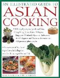 An Illustrated Guide to Asian Cooking: 100 Step-By-Step Recipes from China, Hong Kong, Japan, Korea, Malaysia, Singapore, Thailand, Myanmar, Indonesia
