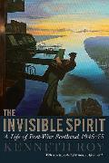 Invisible Spirit: a Life of Post-war Scotland, 1945 - 75