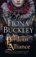 A Perilous Alliance: A Tudor Mystery