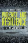 Violence and Resilience in Latin American Cities