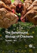 The Behavioural Biology of Chickens