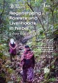 Regenerating Forests and Livelihoods in Nepal: A New Lease on Life