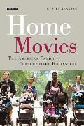 Home Movies: The American Family in Contemporary Hollywood Cinema