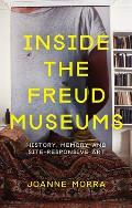 Inside the Freud Museums: History, Memory and Site-Responsive Art