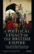 A Political Legacy of the British Empire: Power and the Westminster System in Post-Colonial India and Sri Lanka