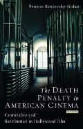 The Death Penalty in American Cinema: Criminality and Retribution in Hollywood Film
