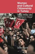 Women and Cultural Citizenship in Turkey
