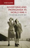 Advertising and Propaganda in World War II: Cultural Identity and the Blitz Spirit