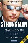 Strongman Vladimir Putin & the Struggle for Russia
