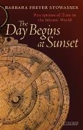 The Day Begins at Sunset: Perceptions of Time in the Islamic World