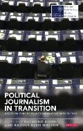 Political Journalism in Transition: Western Europe in a Comparative Perspective