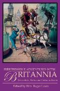 Irrepressible Adventures with Britannia: Personalities, Politics and Culture in Britain