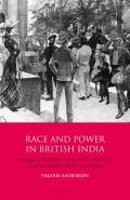 Race and Power in British India: Anglo-Indians, Class and Identity in the Nineteenth Century