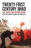 Twenty-First Century Jihad: Law, Society and Military Action