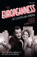 The Europeanness of European Cinema: Identity, Globalisation, Meaning
