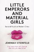 Little Emperors & Material Girls Youth & Sex in Modern China