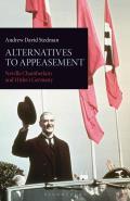 Alternatives to Appeasement: Neville Chamberlain and Hitler's Germany
