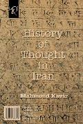 History of Thought in Iran: Negahi Be Tarikh-E Andishe Dar Iran