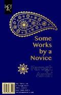 Some Works by a Novice: Chand Ghete AZ Yek Taze-Kar