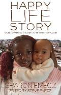 The Happy Life Story: Saving Abandoned Children on the Streets of Nairobi