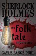 Sherlock Holmes and the Folk Tale Mysteries - Volume 1