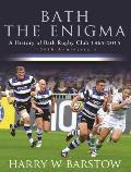 Bath the Enigma - The History of Bath Rugby Club