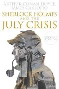 Sherlock Holmes and the July Crisis: 2nd Edition