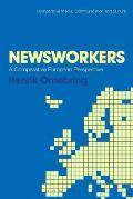 Newsworkers: A Comparative European Perspective