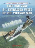 USAF & VNAF A 1 Skyraider Units of the Vietnam War