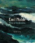 Emil Nolde: Artist of the Elements