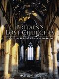 Britain's Lost Churches: The Forgotten Holy Sites of Britain's Christian Past