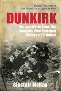 Dunkirk: From Disaster to Deliverance: Testimonies of the Last Survivors