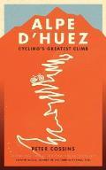 Alpe DHuez Cyclings Greatest Climb