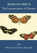 The Interpretation of Dreams and Beyond the Pleasure Principle