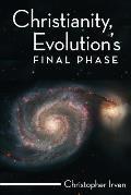 Christianity, Evolution S Final Phase