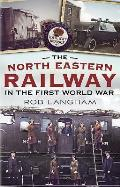 The North Eastern Railway in the First World War