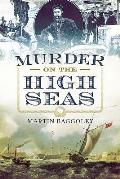 Murder on the High Seas: Mutinies, Executions and Cannibalism