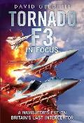 Tornado F3: A Navigator's Eye on Britain's Last Interceptor