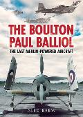 The Boulton Paul Balliol: The Last Merlin-Powered Aircraft