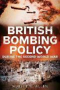 British Bombing Policy During the Second World War